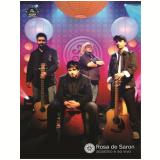 Rosa de Saron - Acústico e Ao Vivo (DVD) - Rosa de Saron