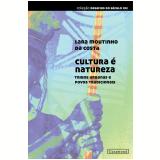 Cultura é natureza (Ebook) - Lara Moutinho da Costa