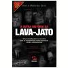 A outra hist�ria da Lava-Jato (Ebook)