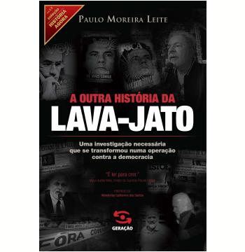 A outra história da Lava-Jato (Ebook)