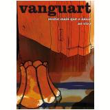 Vanguart - Muito Mais Que Amor - Ao Vivo (DVD) - Vanguart