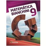 Matemática Bianchini - 9º Ano - Edwaldo Bianchini