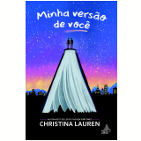 Minha Versão de Você - Christina Lauren
