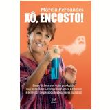 Xô, Encosto! - Márcia Fernandes