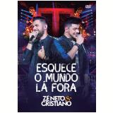 Zé Neto & Cristiano - Esquece o Mundo Lá Fora (DVD) - Zé Neto & Cristiano