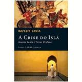 A Crise do Islã - Bernard Lewis