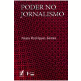 Poder no Jornalismo - Mayra Rodrigues Gomes