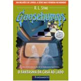 Goosebumps (Vol. 25): O Fantasma da Casa ao Lado - R. L. Stine