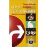 Guia de Ecocardiogragia Diagnóstico por Imagem - Ralf Doliva, Thomas Bohmeke