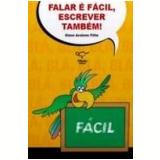 Falar É Fácil, Escrever Também! - Olavo Avalone Filho