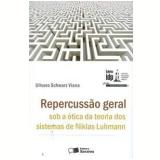 Repercussão Geral Sob a Ótica da Teoria dos Sistemas de Niklas Luhmann - Ulisses Schwarz Viana