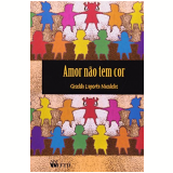Amor Nao Tem Cor - Giselda Laporta Nicolelis