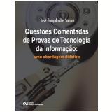 Questões Comentadas De Provas De Tecnologia Da Informação - José Gonçalo Dos Santos