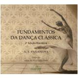 Fundamentos Da Dança Clássica - Ana Silvério