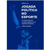 Jogada Política No Esporte - Fábio Piperno
