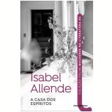 Isabel Allende - A Casa dos Espíritos (Vol. 03) - Isabel Allende
