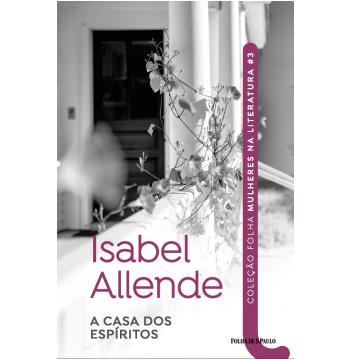 Isabel Allende - A Casa dos Espíritos (Vol. 03)