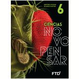 Ciências Novo Pensar - 6º Ano - Demétrio Gowdak, Eduardo M.