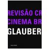 Revis�o Cr�tica do Cinema Brasileiro