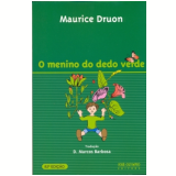 O Menino do Dedo Verde  - Maurice Druon