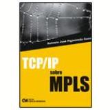 TCP/IP Sobre MPLS - Antonio José Figueiredo Enne
