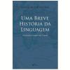 Uma Breve Hist�ria da Linguagem