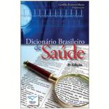 Dicionário Brasileiro de Saúde - Genilda Ferreira Murta