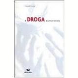 A Droga É um Pretexto - Francis Curtet