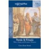 Poesia e Utopia Vol. 35 1ª Edição - Carlos Felipe Moisés