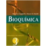 Bioqu�mica Bioqu�mica Metab�lica Vol. 3 - Mary K. Campbell, Shawn O. Farrell