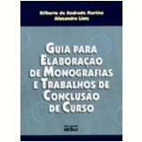 Guia para Elaboração de Monografias e Trabalhos de Conclusão de Curso 2ª Edição - Gilberto de Andrade Martins, Alexandre Lintz