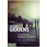 A Política da Mudança Climática - Anthony Giddens