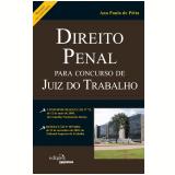 Direito Penal para Concurso de Juiz do Trabalho - Ana Paula de Pétta