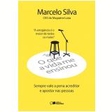 O que a Vida me Ensinou: Marcelo Silva - Marcelo Silva