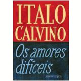 Os Amores Difíceis (Edição de Bolso) - Italo Calvino