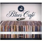 Blues Café Sessions (CD) - Vários