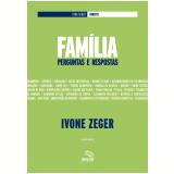 Família - perguntas e respostas (Ebook) - Ivone Zeger