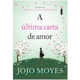 A última carta de amor (Ebook) - Jojo Moyes