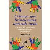 Criança que brinca mais aprende mais (Ebook) - Denise Pozas