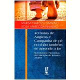40 Horas De Angicos E Campanha De Pé No Chão Também Se Aprende A Ler - Marisa Narcizo Sampaio, Rosa Aparecida Pinheiro