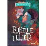 Romeu E Julieta - William Shakespeare, Walcyr Carrasco