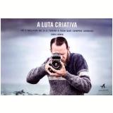 A Luta Criativa - Chris Orwig