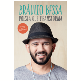 Poesia Que Transforma - Braulio Bessa