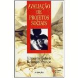 Avaliação de Projetos Sociais - Ernesto Cohen, Rolando Franco