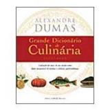 Grande Dicionário de Culinária - Alexandre Dumas