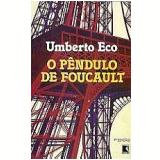 O Pêndulo de Foucault - Umberto Eco