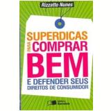 Superdicas para Comprar Bem - Luiz Antonio Rizzatto Nunes