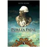 Pureza Fatal - Ruth Scurr