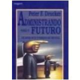 Administrando para o Futuro - Peter Ferdinand Drucker