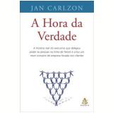 A Hora da Verdade - JAN CARLZON